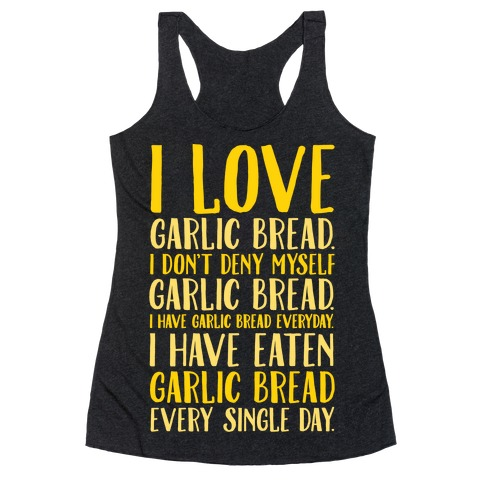 I Love Garlic Bread White Print Racerback Tank Top