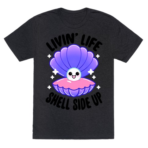 Livin' Life Shell Side Up T-Shirt
