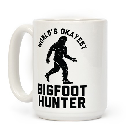 World's Okayest Bigfoot Hunter Coffee Mug