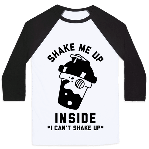 Shake Me Up Inside Baseball Tee