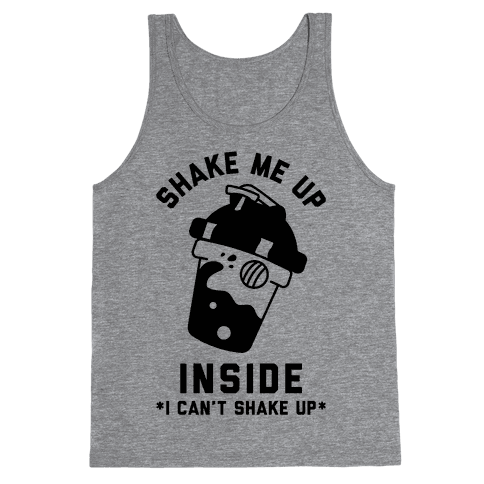 Shake Me Up Inside Tank Top