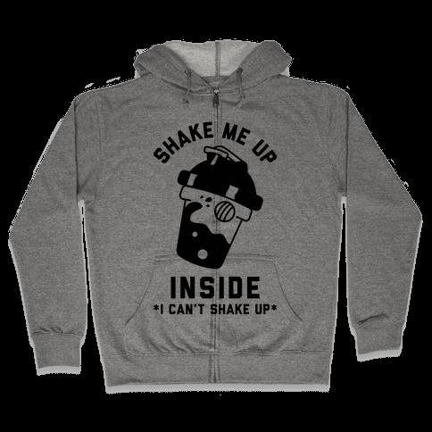 Shake Me Up Inside Zip Hoodie