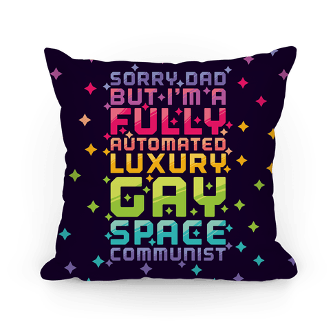 Fully Automated Luxury Gay Space Communist Pillow