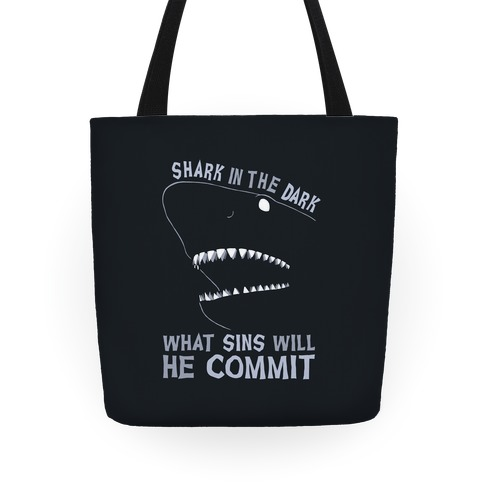Shark In The Dark What Sins Will He Commit Tote
