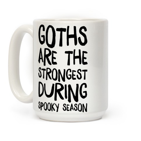 Goths Are the Strongest During Spooky Season Coffee Mug