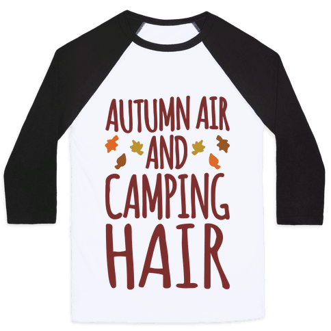 Autumn Air And Camping Hair Baseball Tee