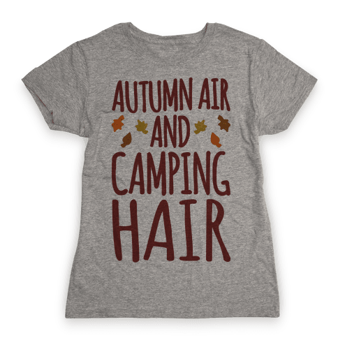 Autumn Air And Camping Hair Womens T-Shirt