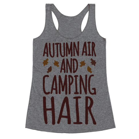 Autumn Air And Camping Hair Racerback Tank Top