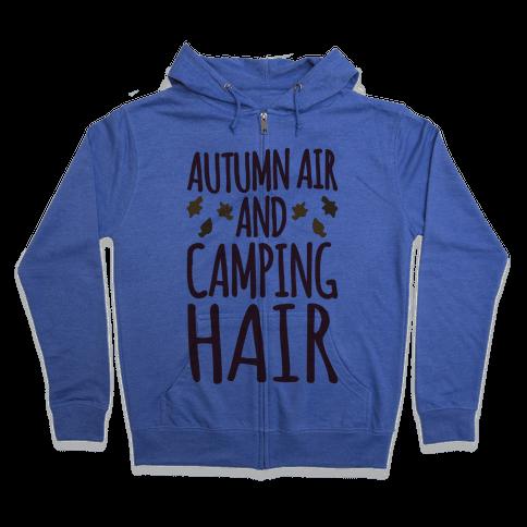 Autumn Air And Camping Hair Zip Hoodie