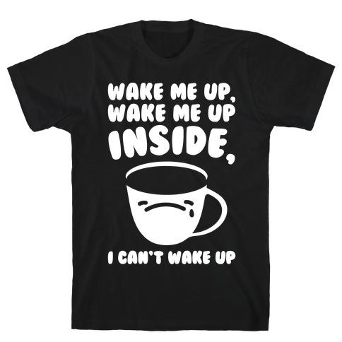 Wake Me Up Inside Coffee White Print Mens T-Shirt