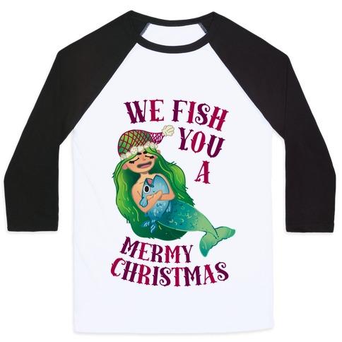 We Fish You a Mermy Christmas Baseball Tee
