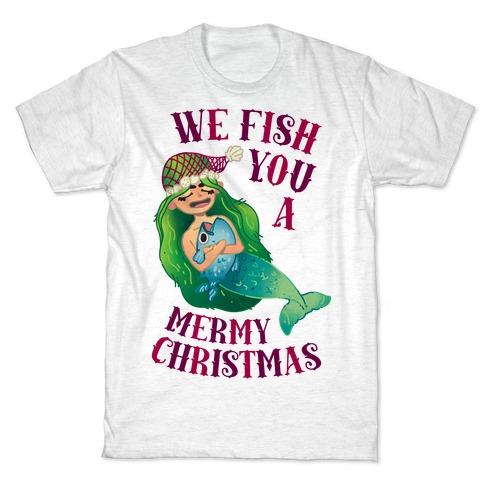 We Fish You a Mermy Christmas T-Shirt