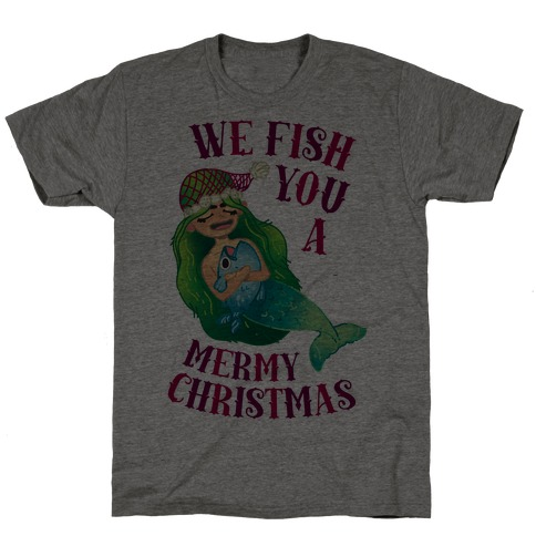 We Fish You a Mermy Christmas T-Shirt
