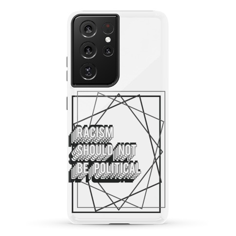 Racism Should Not Be Political Phone Case