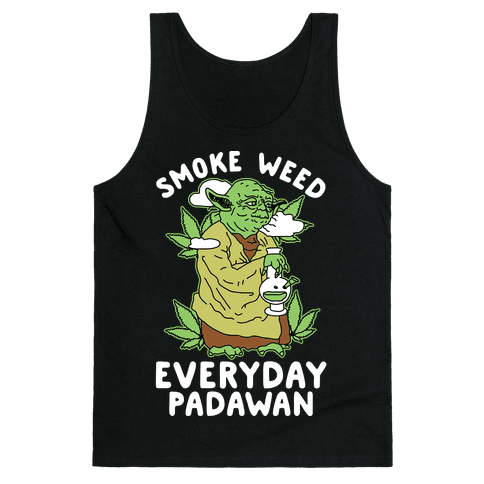 Smoke Weed Everyday Padawan Tank Top