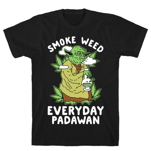 Smoke Weed Everyday Padawan T-Shirt