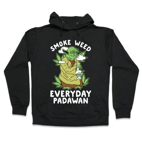 Smoke Weed Everyday Padawan Hooded Sweatshirt