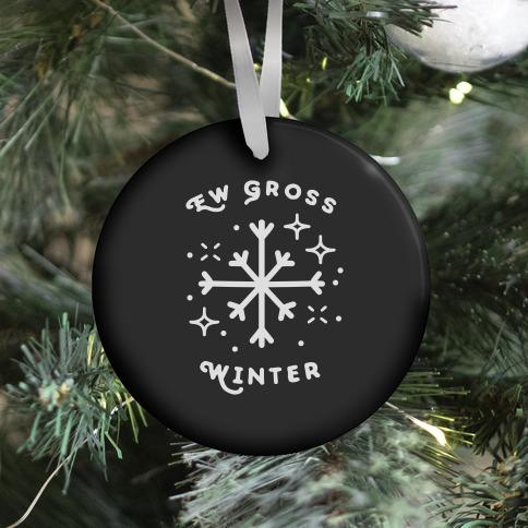 Ew Gross Winter Ornament