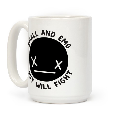 Small And Emo But Will Fight Coffee Mug