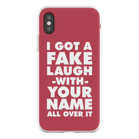 I Got a Fake Laugh Phone Flexi-Case