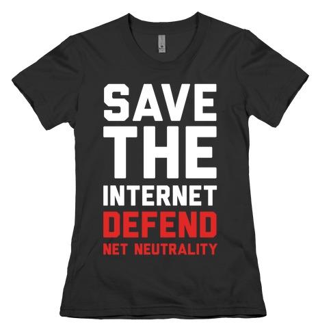 Save The Internet Defend Net Neutrality Womens T-Shirt