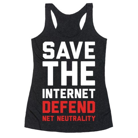 Save The Internet Defend Net Neutrality Racerback Tank Top