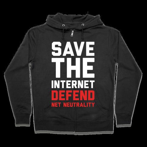 Save The Internet Defend Net Neutrality Zip Hoodie