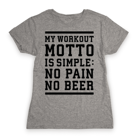 No Pain No Beer Womens T-Shirt