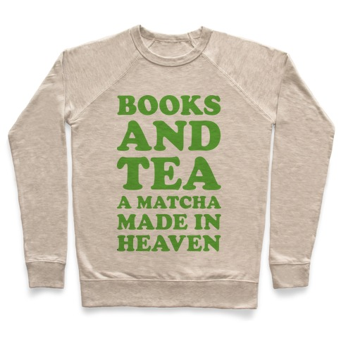 Books And Tea A Matcha Made In Heaven Pullover