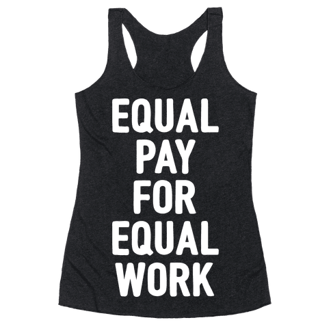 Equal Pay For Equal Work Racerback Tank Top