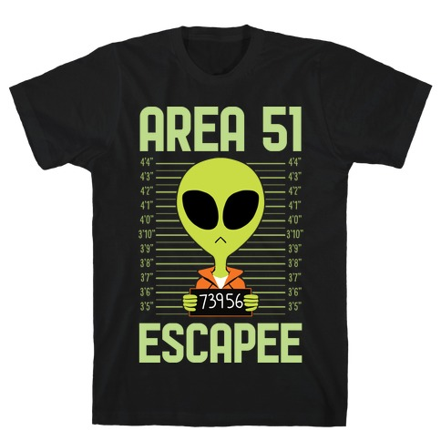Area 51 Escapee T-Shirt