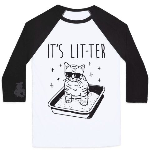 It's Lit-ter  Baseball Tee