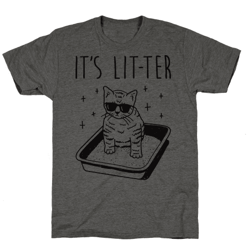 It's Lit-ter  Mens T-Shirt