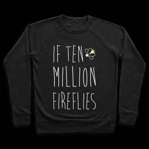 If Ten Million Fireflies Pullover