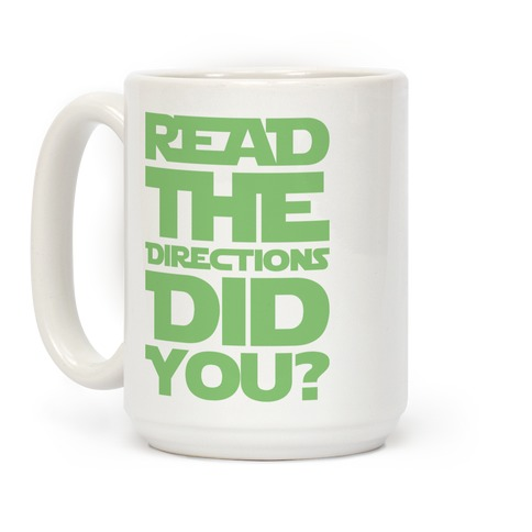 Read The Directions Did You Parody Coffee Mug