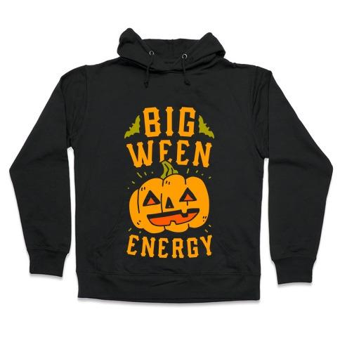 Big Ween Energy Hooded Sweatshirt