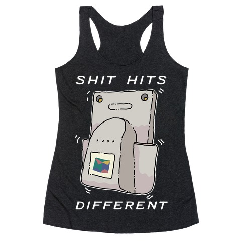 Shit Hits Different (Rumble Pack) Racerback Tank Top