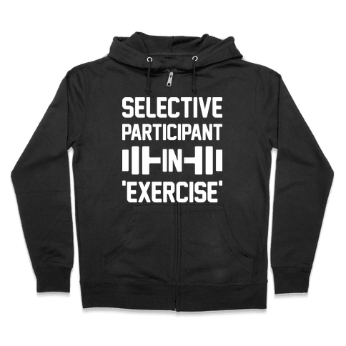 Selective Participant In Exercise Zip Hoodie