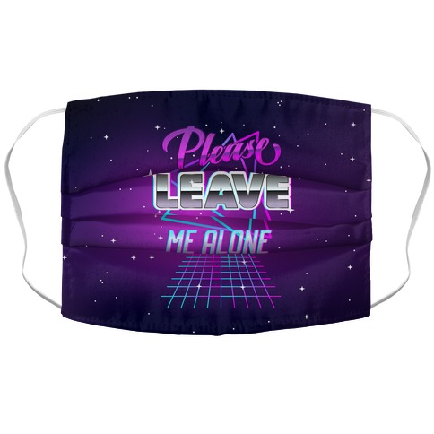 Please Leave Me Alone Retro Wave  Face Mask