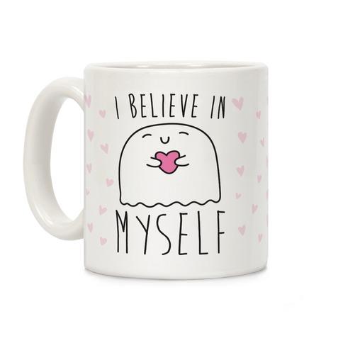 I Believe Myself Coffee Mug