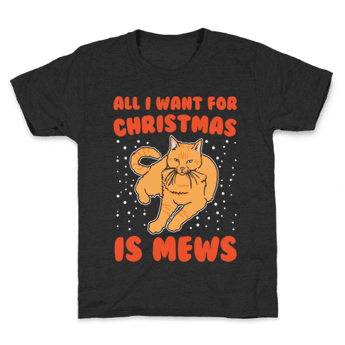 All I Want For Christmas Is Mews Parody White Print Kids T-Shirt