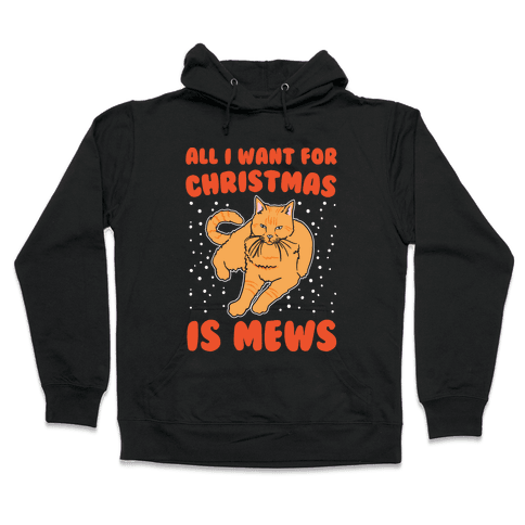 All I Want For Christmas Is Mews Parody White Print Hooded Sweatshirt