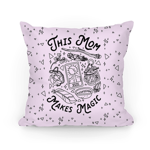 This Mom Makes Magic Pillow