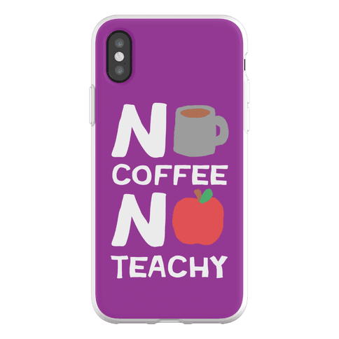 No Coffee No Teachy Teacher Phone Flexi-Case
