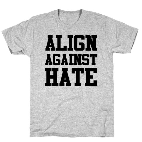 Align Against Hate T-Shirt