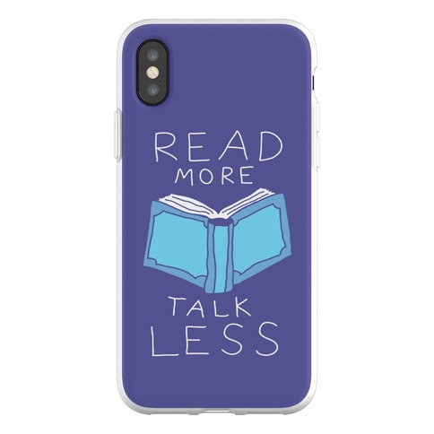 Read More Talk Less Phone Flexi-Case