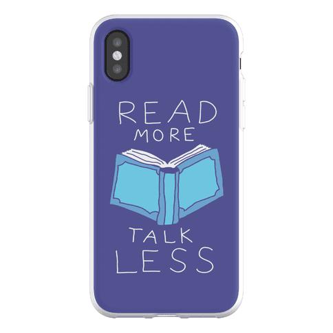 Read More Talk Less Phone Flexi-Case