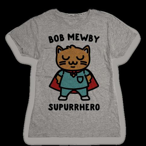 Bob Mewby Parody Womens T-Shirt