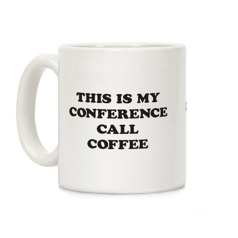 This Is My Conference Call Coffee Coffee Mug