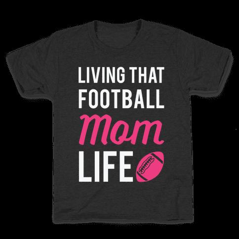 Living That Football Mom Life Kids T-Shirt